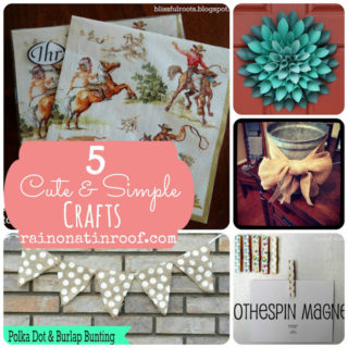 5 Simple Crafts Anyone Can Do