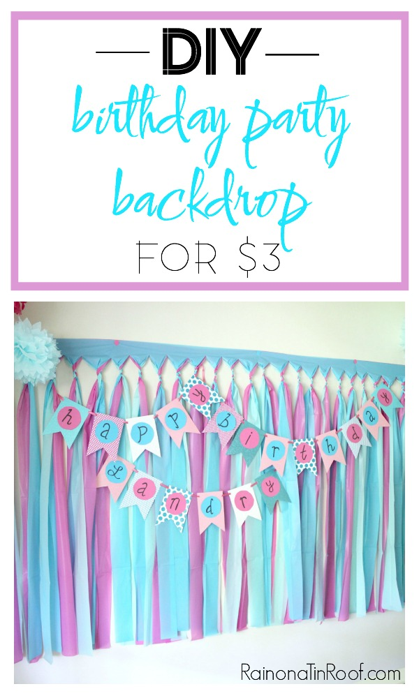 How to make a DIY birthday party backdrop for $3.