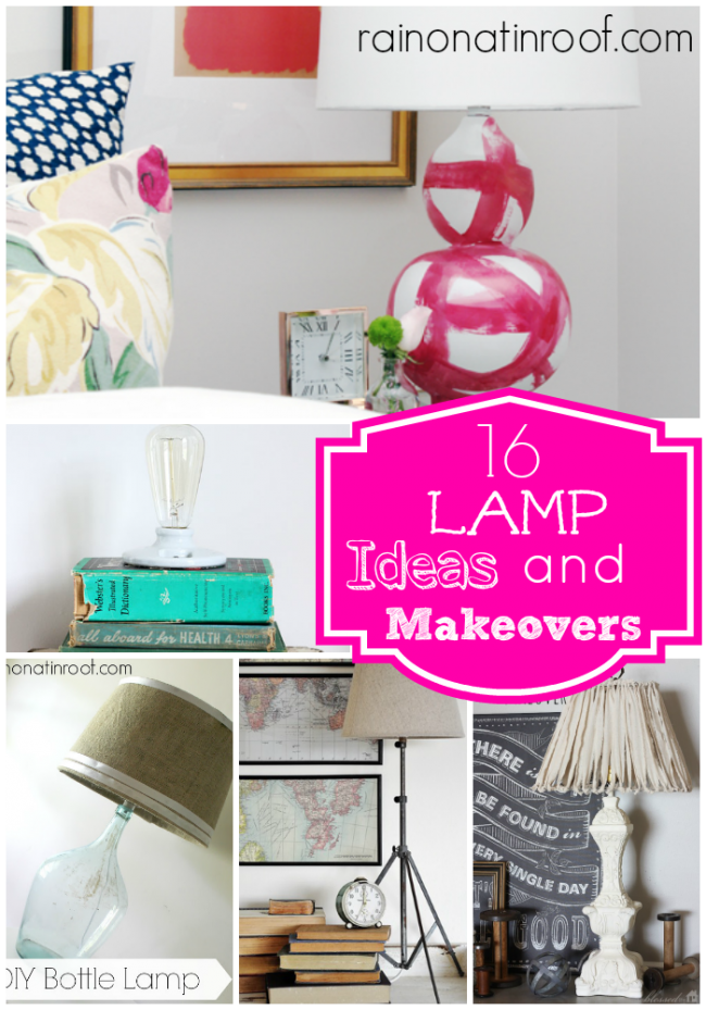 DIY Lamps and Lamp Makeovers {rainonatinroof.com} #lamps