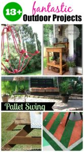 13+ Fantastic Outdoor Projects that you can do!
