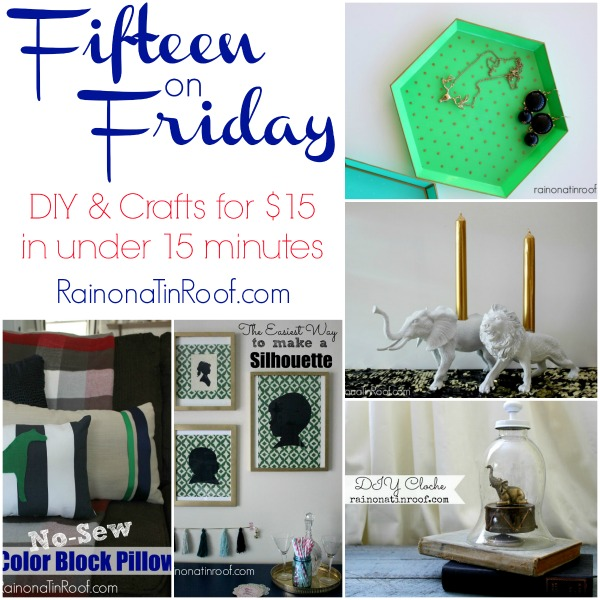 Fifteen on Friday: DIY & Crafts for $15 in under 15 minutes via RainonaTinRoof.com