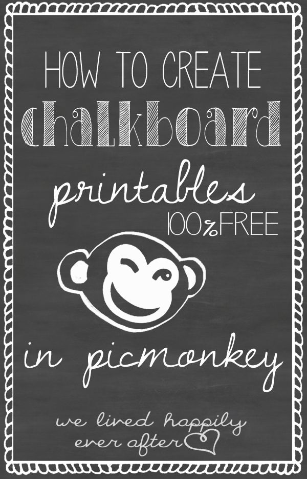 17 PicMonkey Tutorials - how to create chalkboard printables with PicMonkey for free