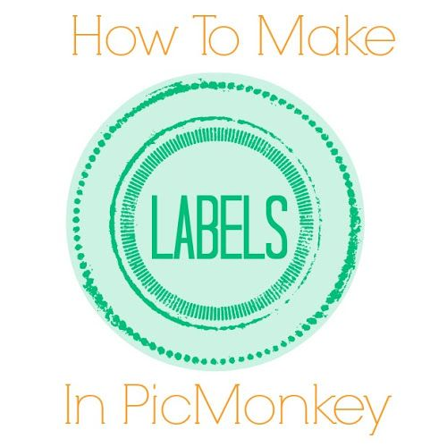 How to use picmonkey to make labels