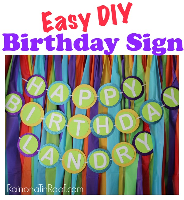 Easy Happy Birthday Sign via RainonaTinRoof.com #happybirthdaysign #birthday #crafts #diypartydecorations