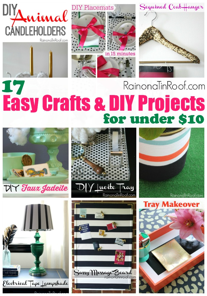 17 Easy Crafts And DIY Projects For Under 10 Via RainonaTinRoof