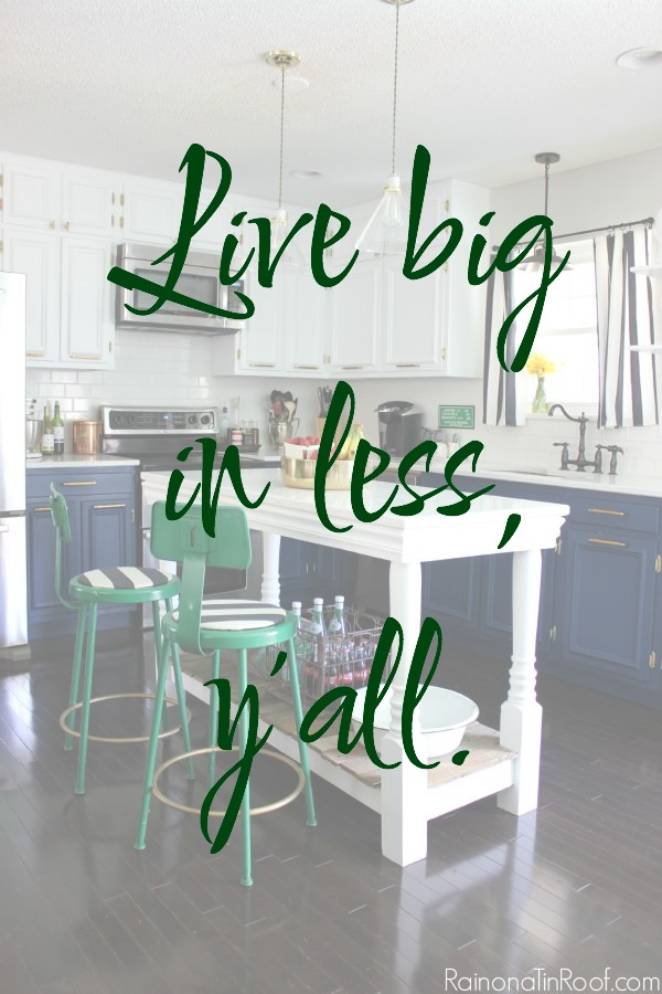 Live big in less, y'all.