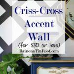 Criss-Cross Accent Wall for $30 or Less via RainonaTinRoof.com #diy