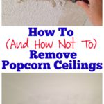 How (And How Not To) Remove Popcorn Ceilings via RainonaTinRoof.com #diy