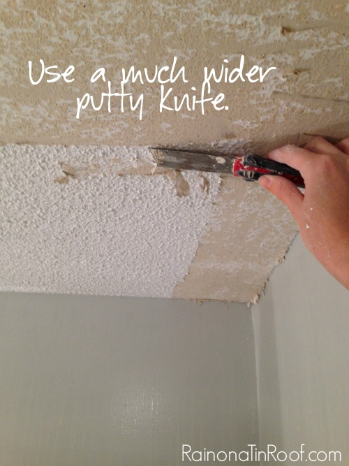 How to Scrape Popcorn Ceilings - use a wide putty knife - Rain on a Tin Roof