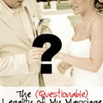 The (Questionable) Legality of My Marriage via RainonaTinRoof.com