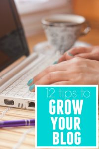 Realistic tips that anyone can do to grow their blog. 12 Tips to Grow Your Blog