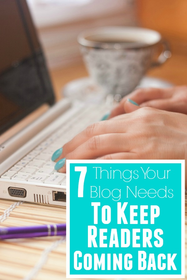 A great checklist of things every blog should have to keep readers. 7 Things Your Blog Needs to Keep Readers Coming Back