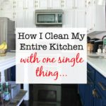 Almost too good to be true! How I Clean My Kitchen with one single thing...