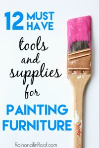 12 Must Have Tools and Supplies for Painting Furniture