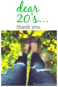 Dear 20's....thank you for all the hell you put me through and all the hell we raised.