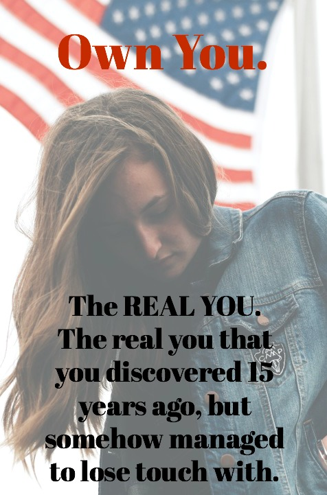 Own You - the REAL YOU.