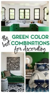The Best Green Color Combinations for Decorating • Green and Red • Green and Navy • Green and White • Green and Black and White
