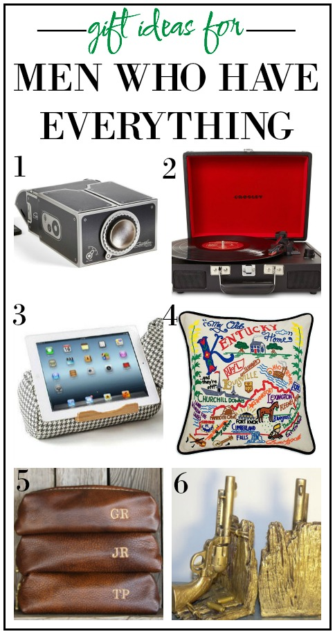 Gift Ideas for Men Who Have Everything...Except These!