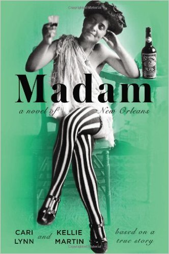 Favorite Southern Books: Madam, a fictional book based on the life of Madam Josie Arlington, one of the most successful madams of Storyville in New Orleans
