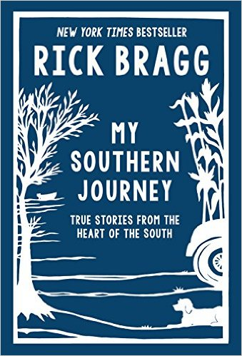 Favorite Southern Books: My Southern Journey by Rick Bragg - a collection of his short stories. You can't get more southern than this!