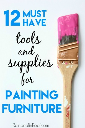 The BEST tips for painting furniture - 12 must have tools and supplies for getting painted furniture right the first time!