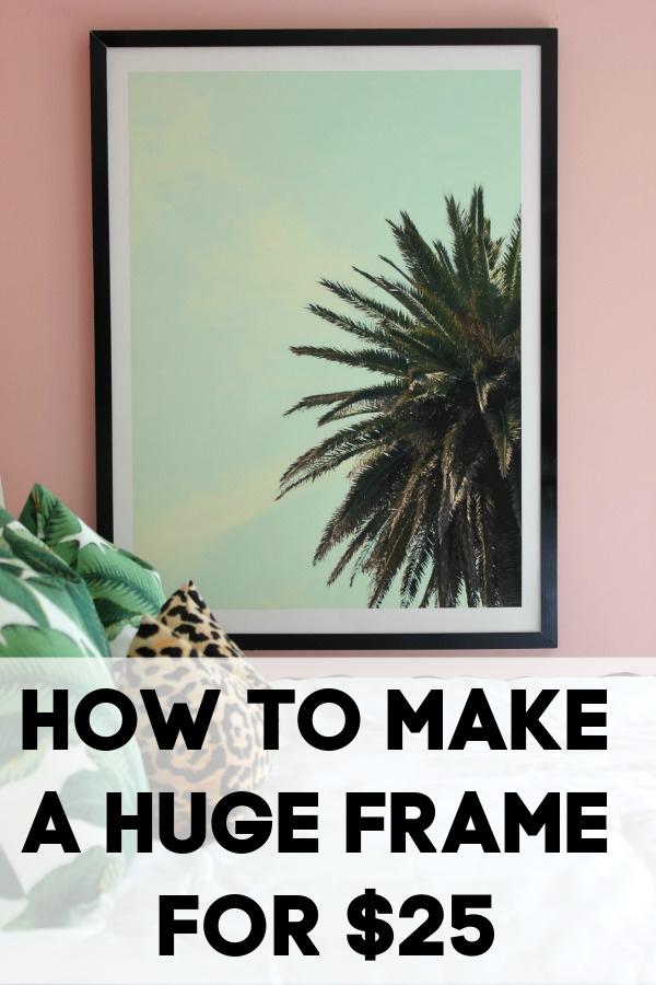 Huge DIY Frame on a Budget - Oversized Poster in Frame - Rain on a Tin Roof