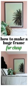 How to Make a Huge Frame on a Budget - Rain on a Tin Roof