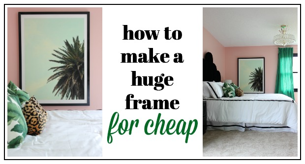 how to make a huge frame for cheap - Diy Large Picture Frame