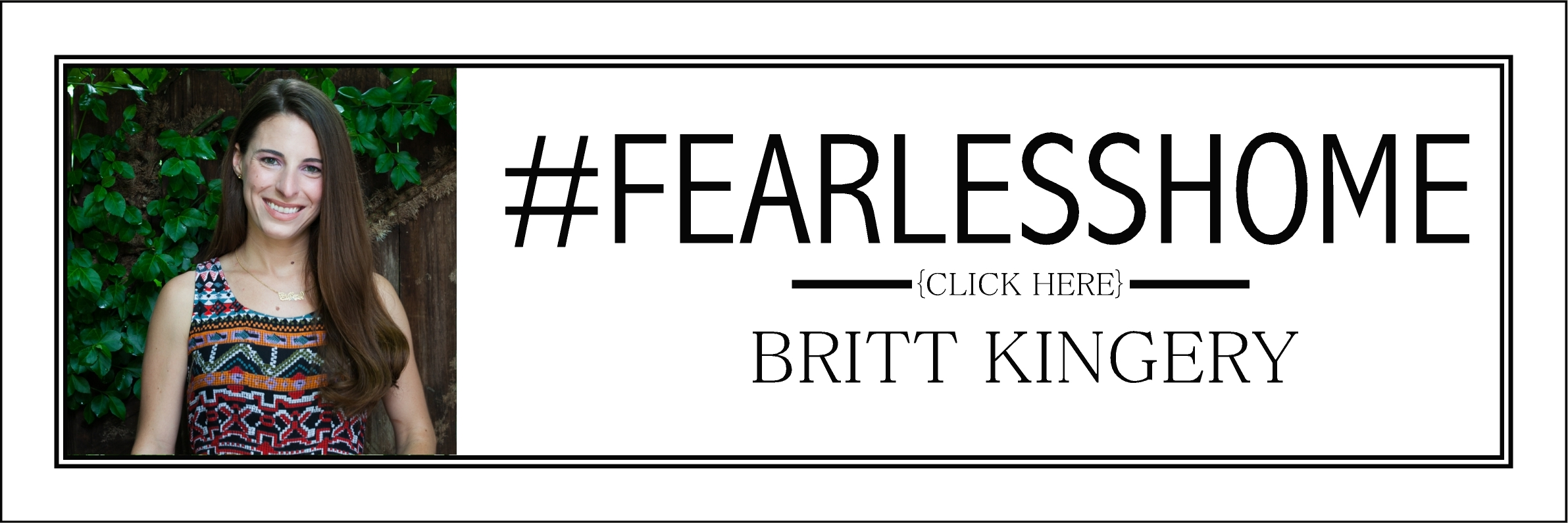 Fearless Home: Britt Kingery