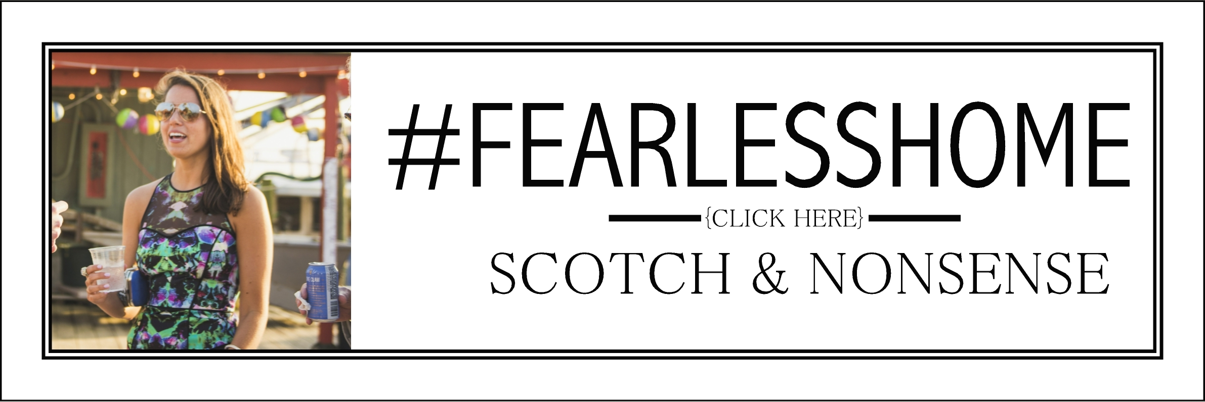 Fearless Home: Scotch & Nonsense