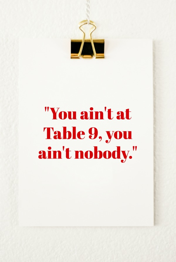 Freak Show Friday: You ain't at Table 9, you ain't nobody.
