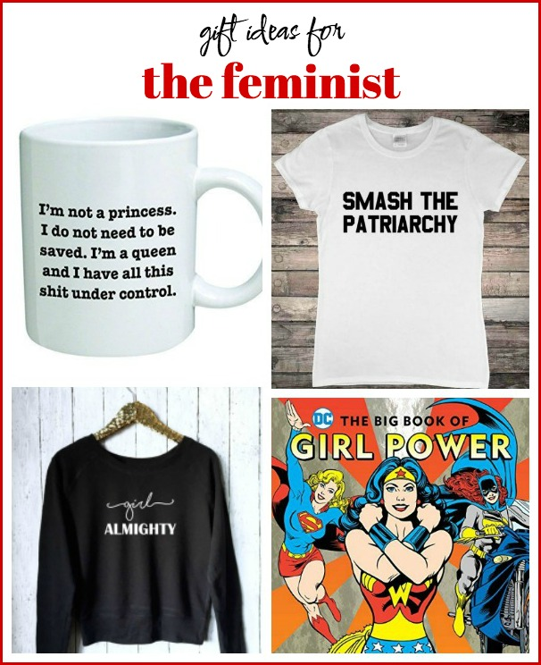 Gift Ideas for the Feminist: Great list of ideas for girls who are all about girl power!