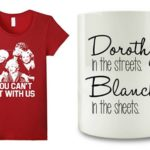 Gift Ideas for Your Blunt Friend: Golden Girls Items
