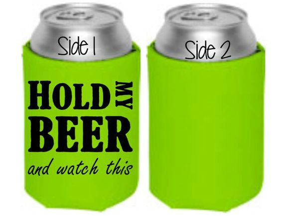 Gift Ideas for People Who Love to Drink - Hold My Beer Coozie