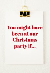 Freak Show Friday: You might have been at our Christmas party if…
