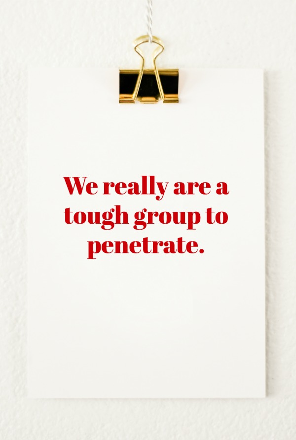 Quotes from Last Night | Volume Two | We really are a tough group to penetrate.
