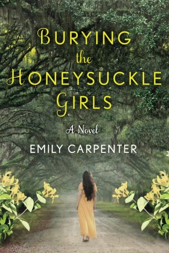 Latest Reads: Burying The Honeysuckle Girls by Emily Carpenter