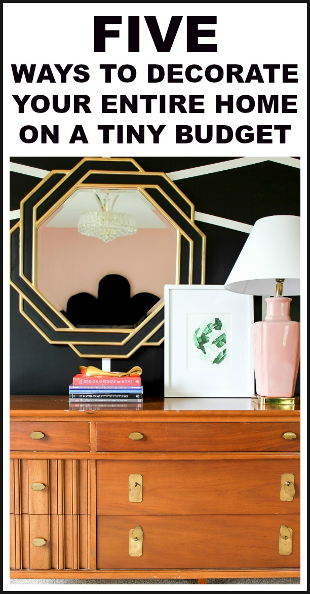 Five Ways to Decorate Your Entire Home on a Tiny Budget