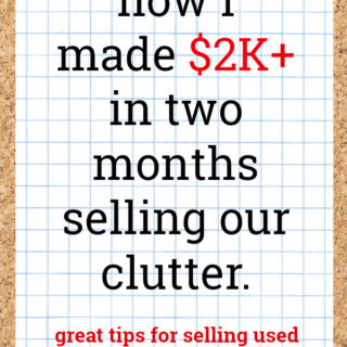 How I Made $2K+ in Two Months Selling Our Clutter