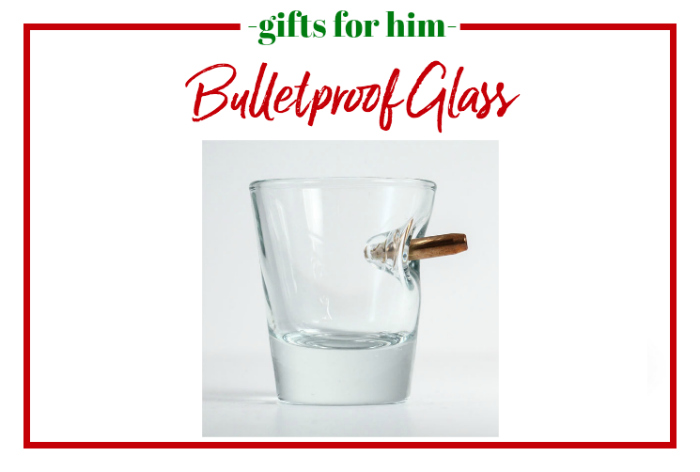 Gifts for Him - bulletproof glass.