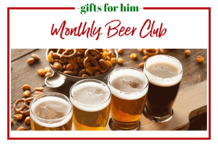 Gifts for Him - monthly beer club.