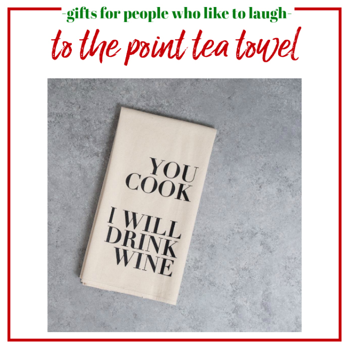 Gifts for People Who Like to Laugh - a to the point tea towel.