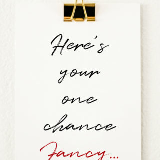 Here's Your One Chance Fancy Printable Art