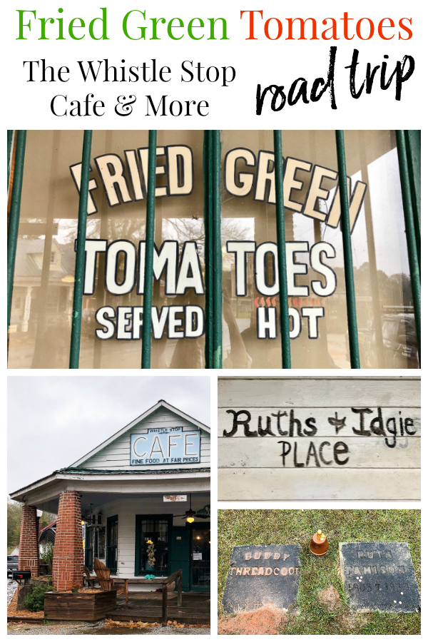 The Whistle Stop Cafe and More: A Fried Green Tomatoes Road Trip